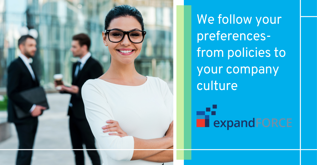 We Follow your Preferences – from Tools, Policies, Processes, and Methodologies up to Company Culture and Style.