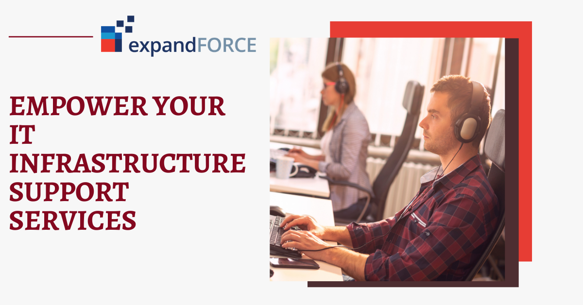 How expandFORCE enable enterprise with IT Infrastructure Support Services