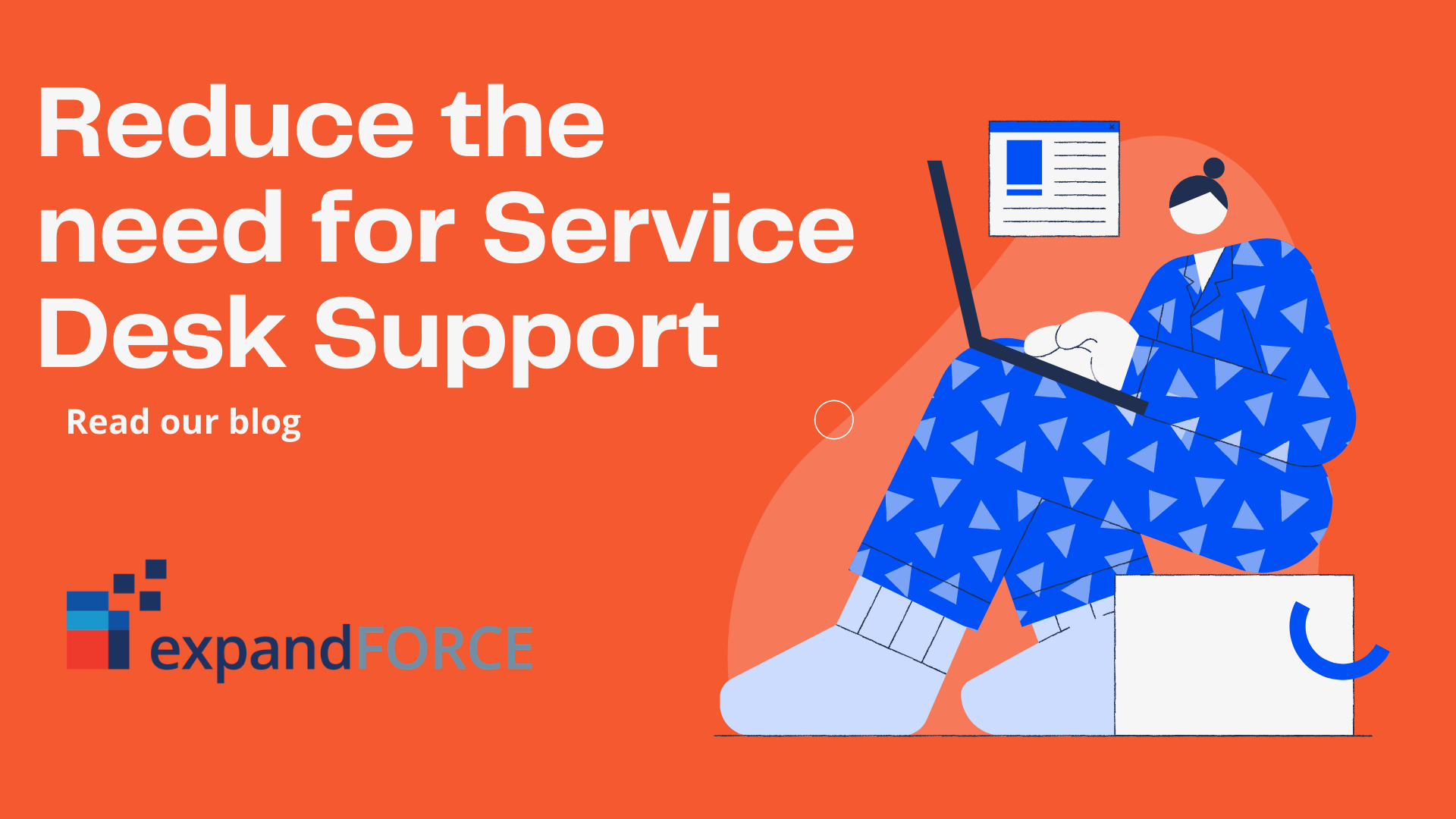 Reducing the need for Service Desk Support using Proactive Interventions, Automation, and Self-Service