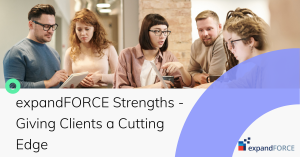 expandFORCE Strengths – Giving Clients a Cutting Edge