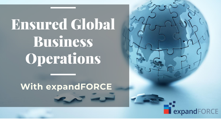 How ExpandFORCE Ensured Global Business Operations during the COVID-19 Pandemic