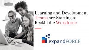 Learning and Development Teams Are Starting to Reskill the Workforce