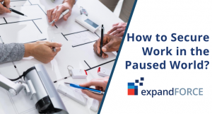 How to Secure Work in the Paused World?