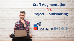Staff Augmentation Vs. Project CloudShoring…Which Engagement Model Should You Choose?