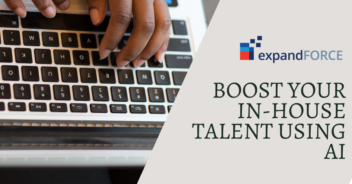 How to boost your in-house talent using Artificial Intelligence