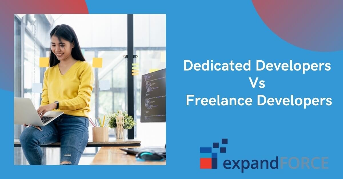 Dedicated Developers Vs Freelance Developers