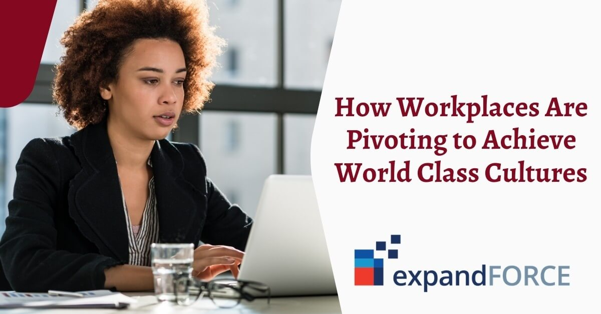 How Workplaces Are Pivoting to Achieve World Class Cultures for Outsourcing in 2021
