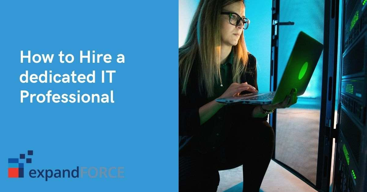 How to Hire a dedicated IT Professional – Definitive Guide for SMBs