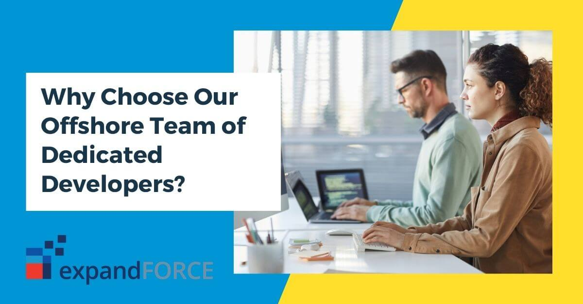 Why Choose Our Offshore Team of Dedicated Developers?