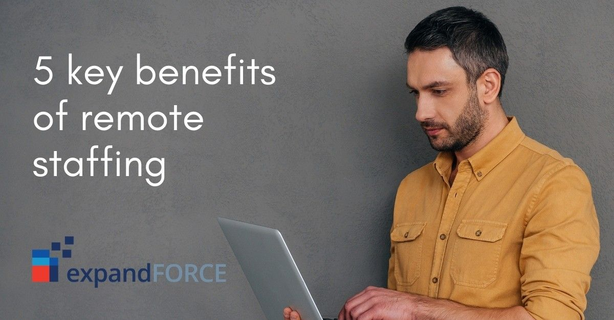 5 key benefits of remote staffing