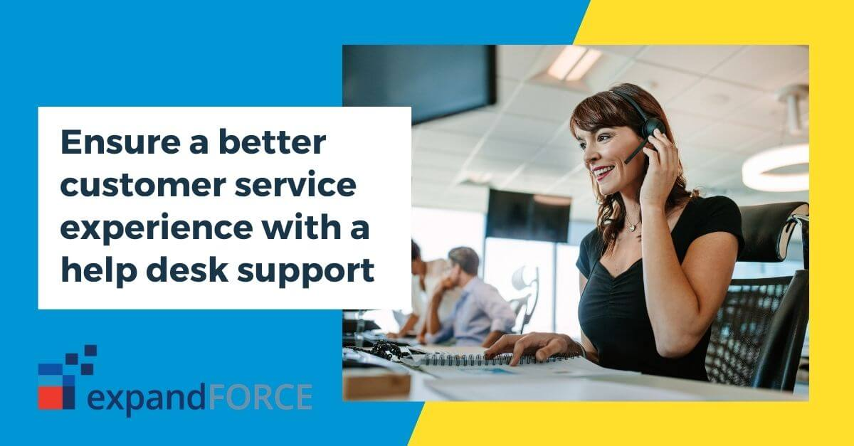 How to ensure a better customer service experience with a help desk support