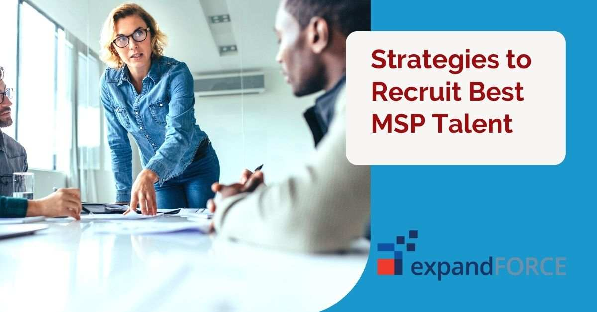 What are the strategies to recruit best MSP talent?