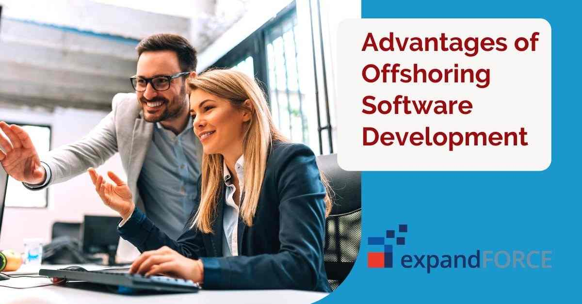 7 Advantages of Offshoring Software Development That Every Business Should Leverage