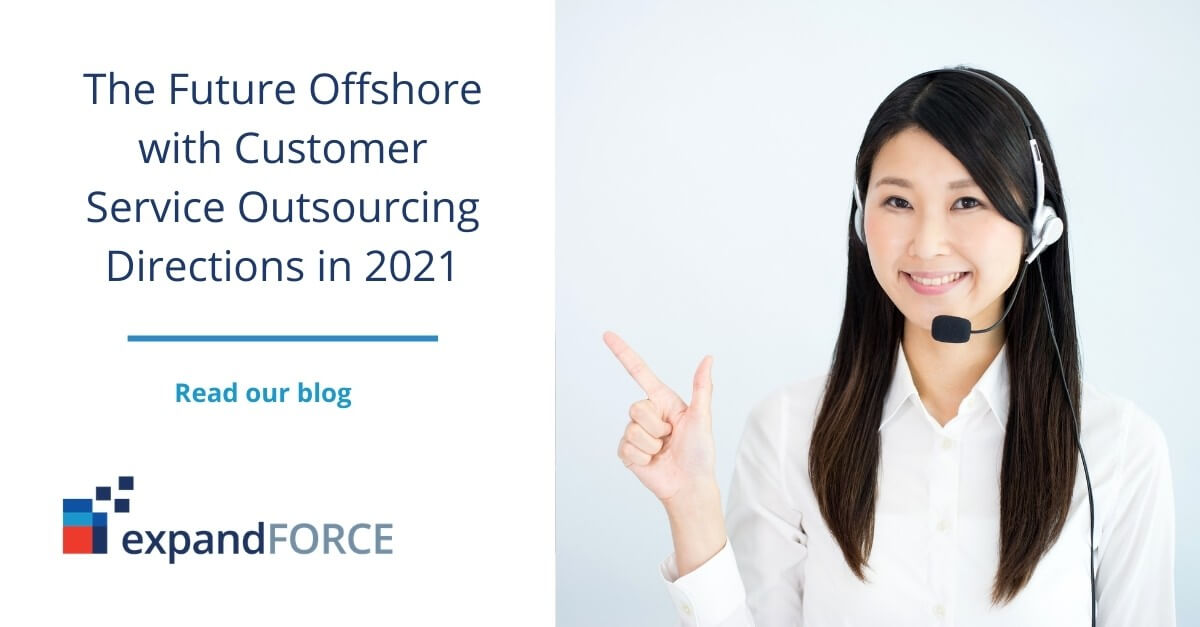 The Future Offshore with Customer Service Outsourcing Directions in 2021