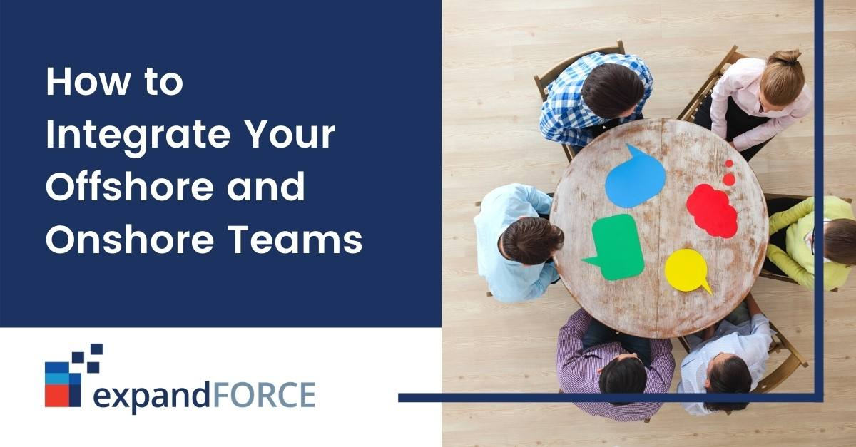 How to Integrate Your Offshore and Onshore Teams