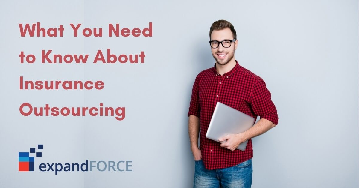 What You Need to Know About Insurance Outsourcing