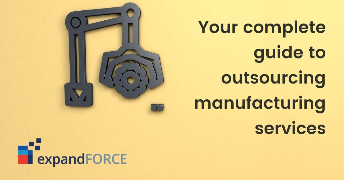 Your complete guide to outsourcing manufacturing services