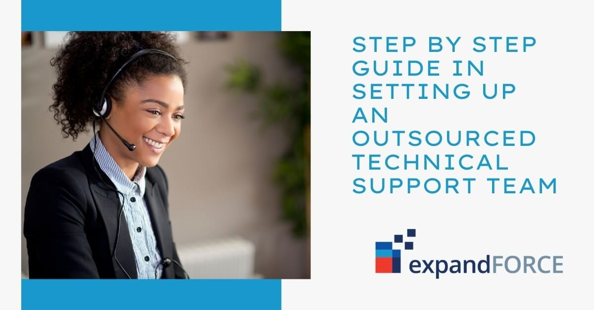 Step by Step Guide in Setting up an Outsourced Technical Support Team