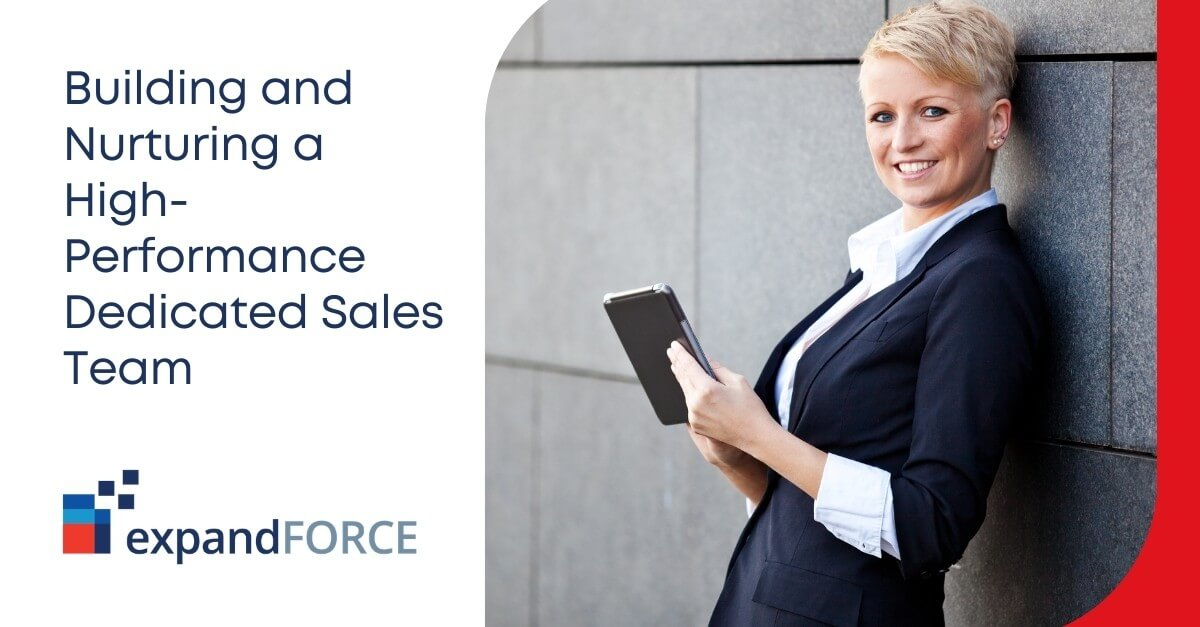 Building and Nurturing a High-Performance Dedicated Sales Team