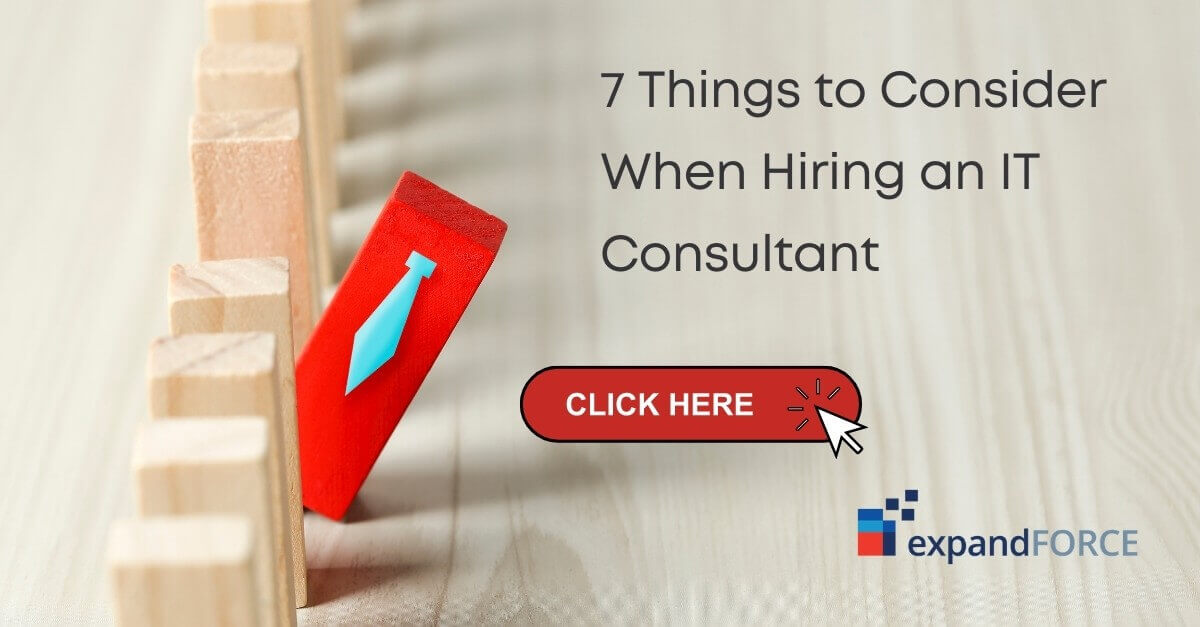 7 Things to Consider When Hiring an IT Consultant