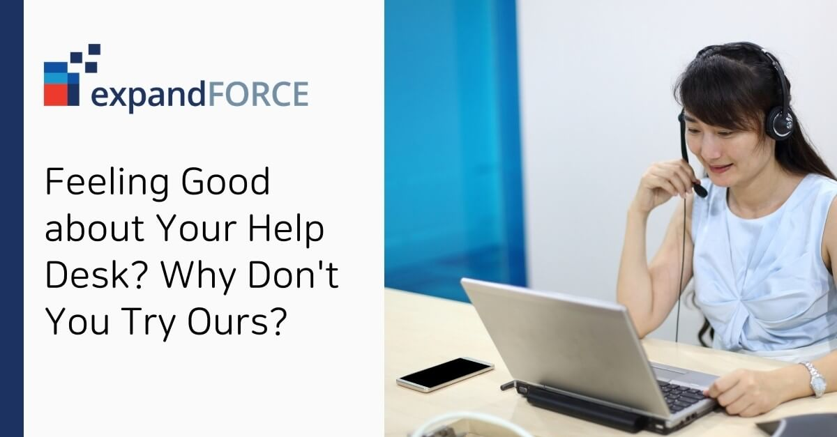 Feeling Good about Your Help Desk? Why Don't You Try Ours?