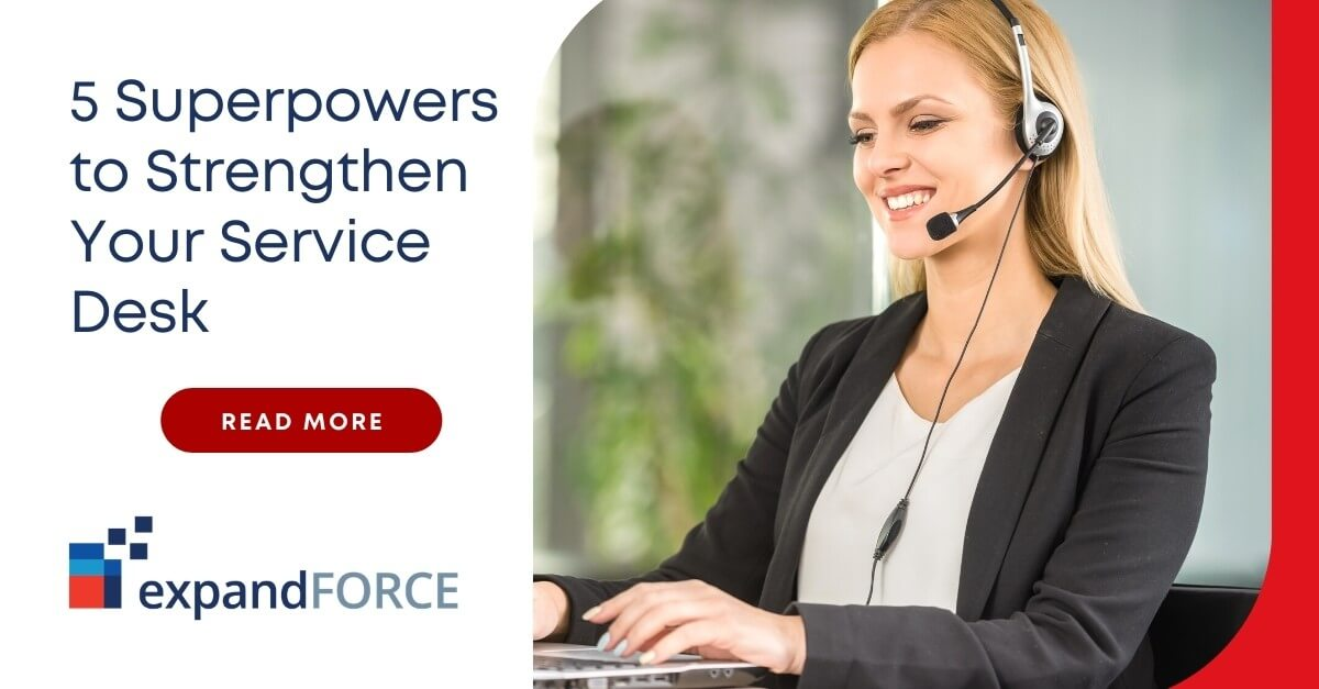 5 Superpowers to Strengthen Your Service Desk