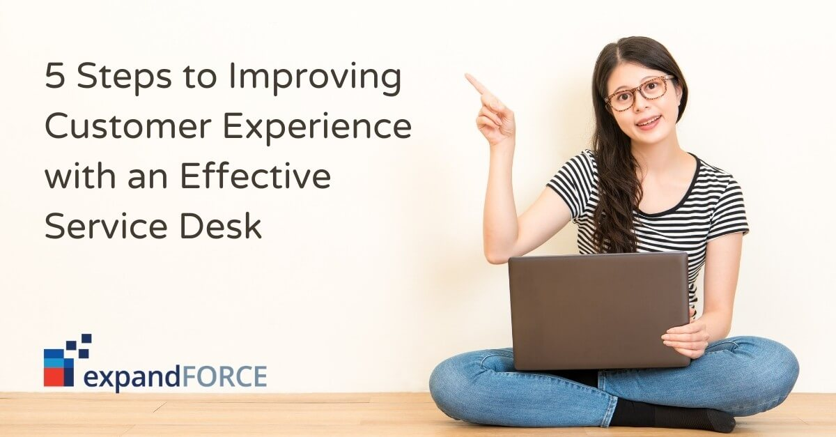 5 Steps to Improving Customer Experience with an Effective Service Desk