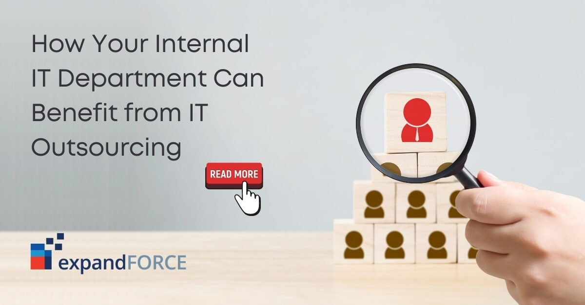 How Your Internal IT Department Can Benefit from IT Outsourcing