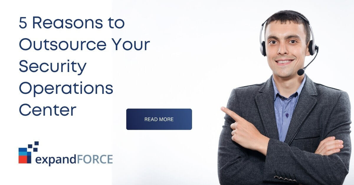 5 Reasons to Outsource Your Security Operations Center