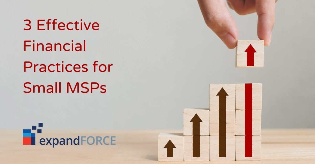 3 Effective Financial Practices for Small MSPs
