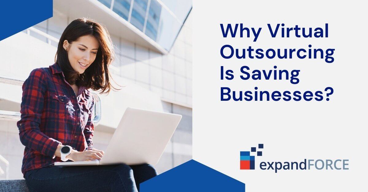 Why Virtual Outsourcing Is Saving Businesses?