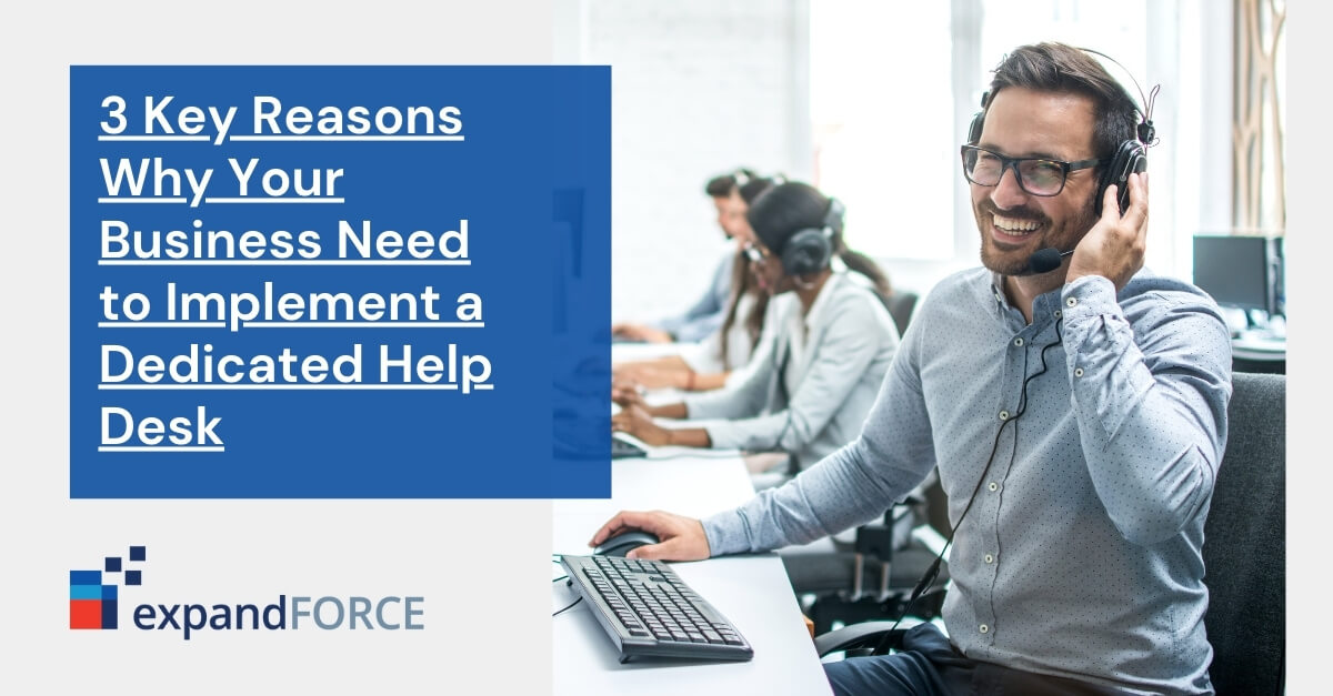 3 Key Reasons Why Your Business Need to Implement a Dedicated Help Desk