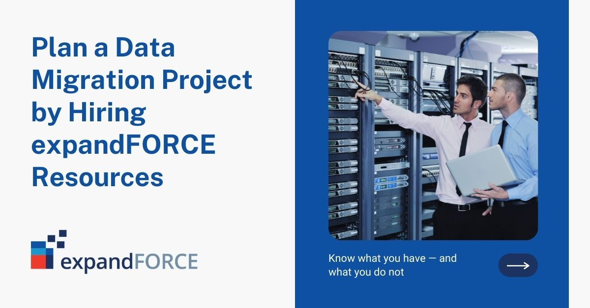 What Are the Steps to Plan a Data Migration Project by Hiring expandFORCE Resources?