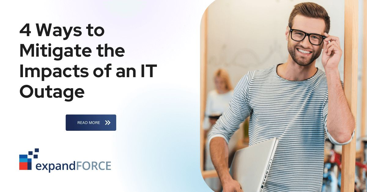 4 Ways to Mitigate the Impacts of an IT Outage