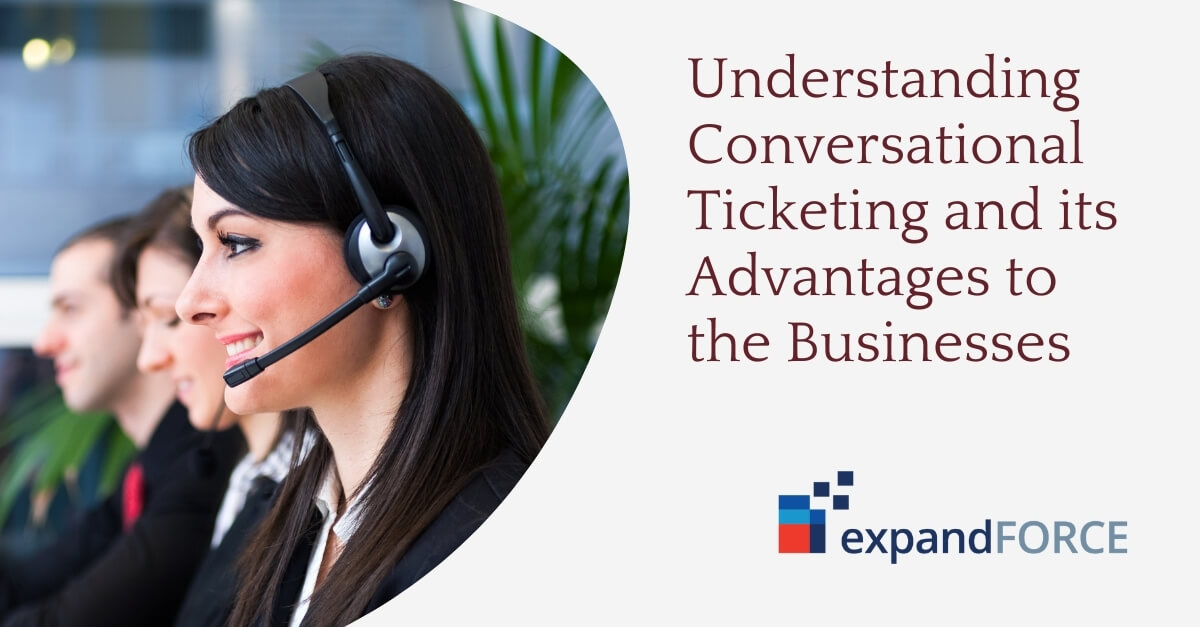 Understanding Conversational Ticketing and its Advantages to the Businesses