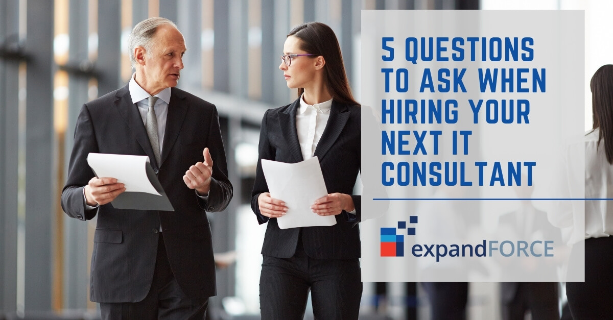 5 Questions to Ask When Hiring Your Next IT Consultant