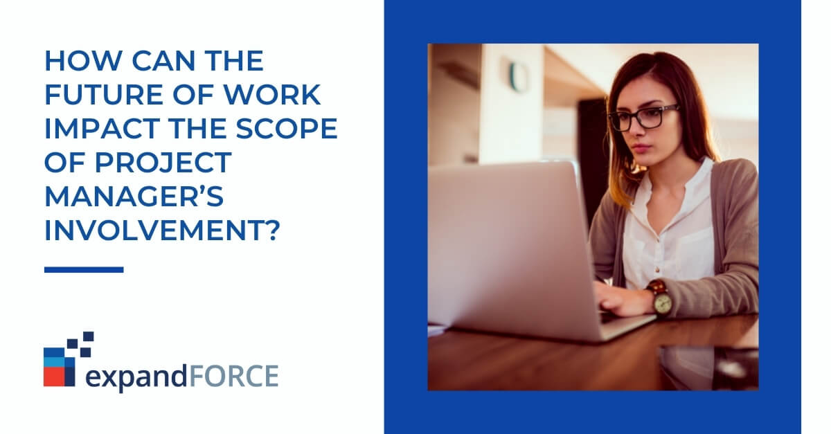 How Can the Future of Work Impact the Scope of Project Manager's Involvement?