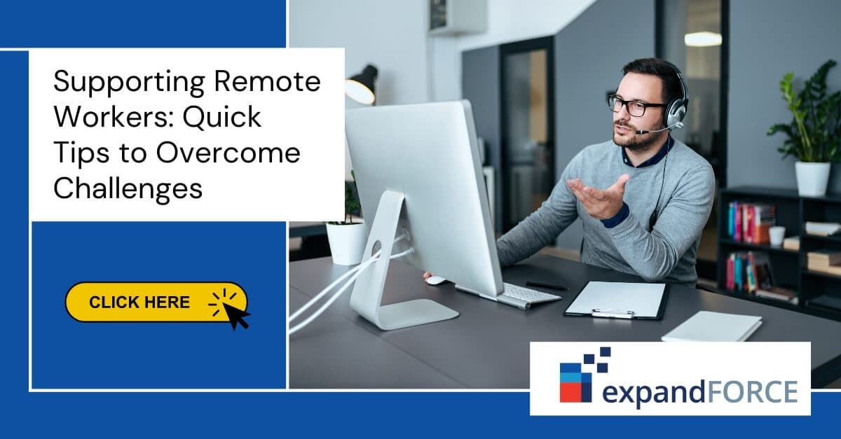 Supporting Remote Workers: Quick Tips to Overcome Challenges