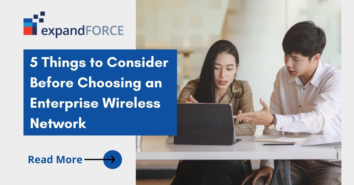 5 Things to Consider Before Choosing an Enterprise Wireless Network